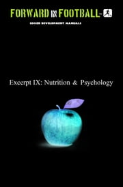 Soccer Nutrition and Psychology - Forward in Football IX ebook by Paul Watson Fraughton,Paul Fraughton