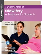 Fundamentals of Midwifery - A Textbook for Students ebook by Louise Lewis