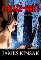 A-Maze-Ment ebook by James Kinsak