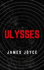 Ulysses (Annotated, Well-formatted, Unabridged) eBook by James Joyce, Tomasz Goetel (Editor)