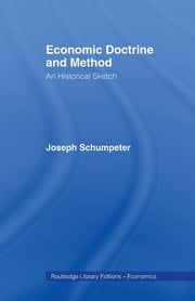 Economic Doctrine and Method ebook by Joseph schumpeter