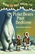 Polar Bears Past Bedtime ebook by Mary Pope Osborne,Sal Murdocca