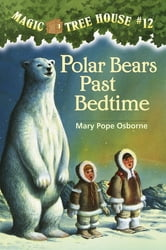 Polar Bears Past Bedtime ebook by Mary Pope Osborne