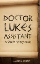 Doctor Luke's Assistant ebook by David Todd