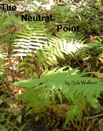 The Neutral Point ebook by SA Wallace
