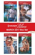 Harlequin Blaze March 2017 Box Set - Sizzling Summer Nights\Tempted\A Cowboy in Paradise\Her Holiday Fling ebook by Debbi Rawlins, Kimberly Van Meter, Shana Gray,...