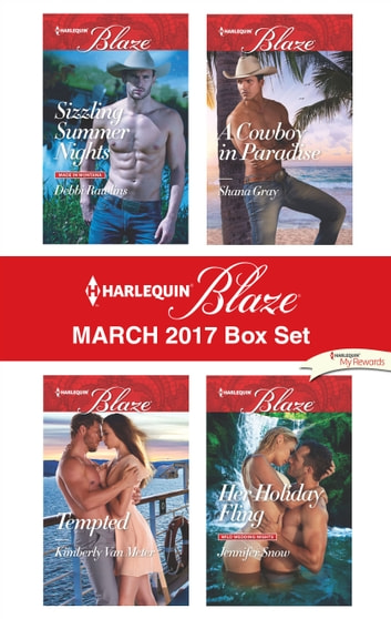 Harlequin Blaze March 2017 Box Set - Sizzling Summer Nights\Tempted\A Cowboy in Paradise\Her Holiday Fling ebook by Debbi Rawlins,Kimberly Van Meter,Shana Gray,Jennifer Snow