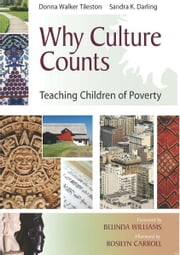 Why Culture Counts - Teaching Children in Poverty ebook by Donna Walker-Tileston,Sandra Darling