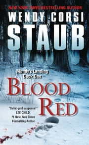 Blood Red - Mundy's Landing Book One ebook by Wendy Corsi Staub
