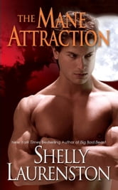 The Mane Attraction ebook by Shelly Laurenston