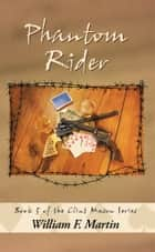 Phantom Rider - Book 5 of the Clint Mason Series ebook by William F. Martin