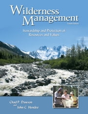 Wilderness Management - Stewardship and Protection of Resources and Values ebook by John C. Hendee,Chad P. Dawson