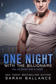 One Night with the Billionaire ebook by Sarah Ballance