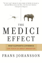 Medici Effect - What You Can Learn from Elephants and Epidemics ebook by Frans Johansson