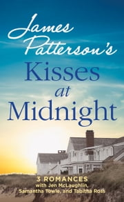 Kisses at Midnight ebook by Jen McLaughlin, Samantha Towle, James Patterson