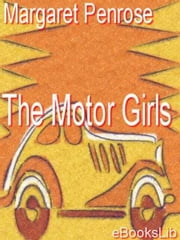 The Motor Girls ebook by Margaret Penrose