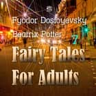 Fairy Tales for Adults, Volume 7 audiobook by
