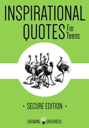 Inspirational Quotes for Teens - Growing Greatness, #2 ebook by Kytka Hilmar-Jezek
