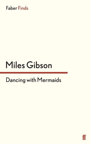 Dancing with Mermaids ebook by Miles Gibson