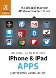 The Rough Guide to the Best iPhone and iPad Apps (2nd Edition) ebook by Peter Buckley