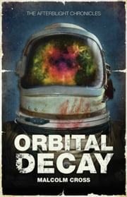 Orbital Decay ebook by Malcolm Cross