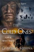 The Cold Ones ebook by Gabriella Messina