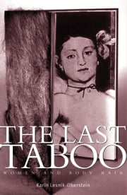 The last taboo - Women and body hair ebook by Kar?n Lesnik-Oberstein