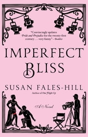 Imperfect Bliss - A Novel ebook by Susan Fales-Hill
