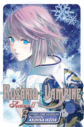 Rosario+Vampire: Season II, Vol. 3 - Test Three: Snow Oracle ebook by Akihisa Ikeda