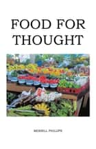 FOOD FOR THOUGHT ebook by MERRILL PHILLIPS