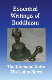 Essential Writings of Buddhism: The Diamond Sutra and the Lotus Sutra ebook by Lenny Flank