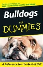 Bulldogs For Dummies ebook by Susan M. Ewing