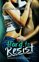 Hard to Resist ebook by Shanora Williams