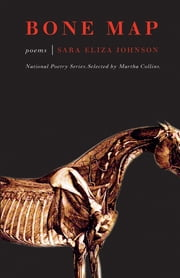 Bone Map - Poems ebook by Sara Eliza Johnson, Martha Collins