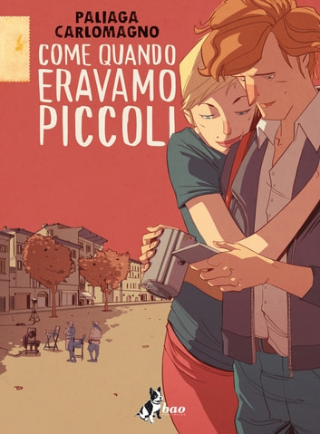 Come Quando Eravamo Piccoli ebook by Jacopo Paliaga,French Carlomagno