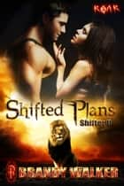 Shifted Plans ebook by Brandy Walker