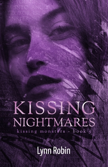 Kissing Nightmares (Kissing Monsters 5) ebook by Lynn Robin