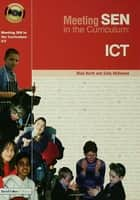 Meeting SEN in the Curriculum - ICT ebook by Sally McKeown