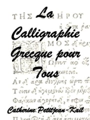 La Calligraphie Grecque ebook by Kobo.Web.Store.Products.Fields.ContributorFieldViewModel