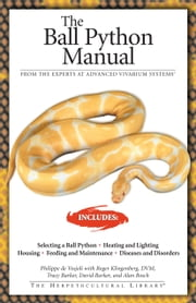 The Ball Python Manual ebook by Philippe De Vosjoli,Philippe De Vosjoli