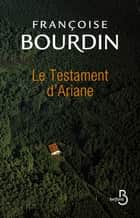 Le Testament d'Ariane - Tome 1 ebook by Françoise BOURDIN