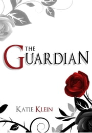 The Guardian (Book One) ebook by Katie Klein