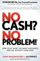 No Cash? No Problem! ebook by Dave Wagenvoord