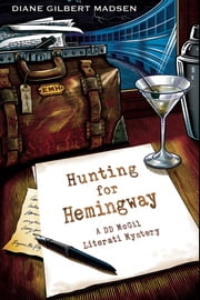 Hunting for Hemingway ebook by Diane  Gilbert  Madsen