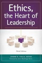 Ethics, the Heart of Leadership, 3rd Edition ebook by Joanne B. Ciulla