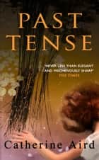 Past Tense ebook by Catherine Aird