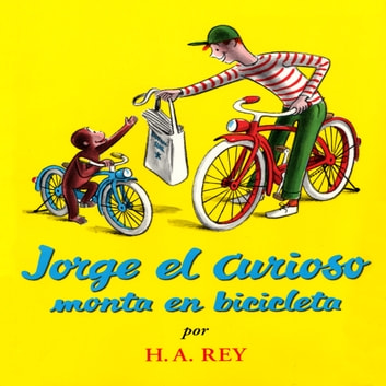 Curious George Rides A Bike audiobook by H. A. Rey