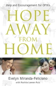 Hope Away From Home - Help and encouragement for OFW's ebook by Evelyn Miranda-Feliciano