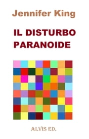 Il Disturbo Paranoide ebook by Jennifer King
