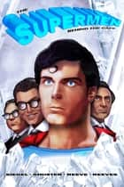 Tribute: The Supermen Behind the Cape: Christopher Reeve, George Reeves Jerry Siegel and Joe Shuster ebook by Nick Lyons, Alex Lopez